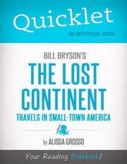 Quicklet on Bill Bryson's The Lost Continent: Travels in Small-Town America (CliffsNotes-like Summary, Analysis, and Commentary) ebook by Alissa Grosso