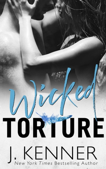Wicked Torture ebook by J. Kenner