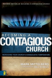 Becoming a Contagious Church - Increasing Your Church's Evangelistic Temperature ebook by Mark Mittelberg