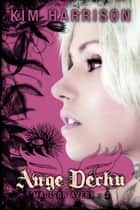 Ange déchu - Madison Avery, T2 ebook by Kim Harrison, Arnaud Demaegd
