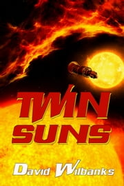 Twin Suns ebook by David Wilbanks