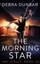 The Morning Star ebook by Debra Dunbar