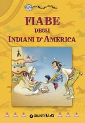 Fiabe degli Indiani d'America ebook by AA. VV.