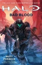 Halo: Bad Blood ebook by Matt Forbeck