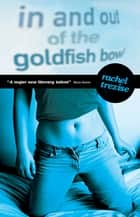 In and Out of the Goldfish Bowl ebook by Rachel Tresize