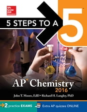 5 Steps to a 5 AP Chemistry 2016 ebook by John Moore,Richard H. Langley