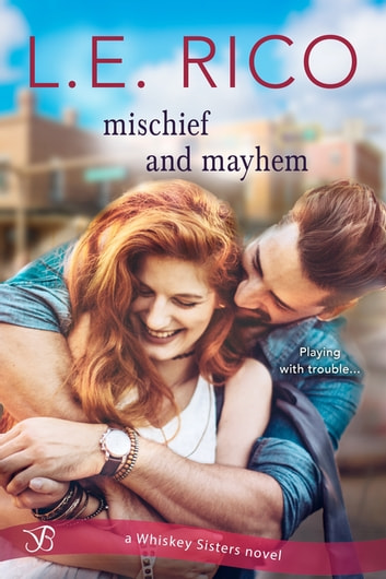 Mischief and Mayhem ebook by L.E. Rico