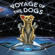 Voyage of the Dogs audiobook by Greg van Eekhout