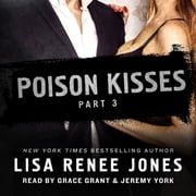 Poison Kisses Part 3 audiobook by Lisa Renee Jones