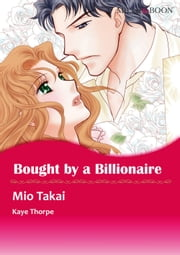BOUGHT BY A BILLIONAIRE (Mills & Boon Comics) - Mills & Boon Comics ebook by Kay Thorpe,Mio Takai