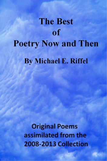 The Best of Poetry Now and Then ebook by Michael E. Riffel