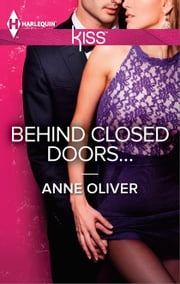 Behind Closed Doors... ebook by Anne Oliver