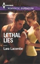Lethal Lies ebook by Lara Lacombe