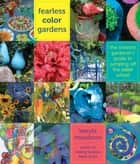 Fearless Color Gardens ebook by Keeyla Meadows