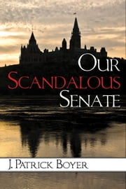 Our Scandalous Senate ebook by J. Patrick Boyer