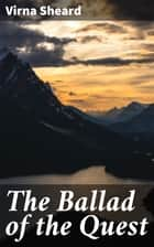 The Ballad of the Quest ebook by Virna Sheard