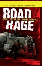 Road Rage ebook by King, Stephen; Hill, Joe; Ryall, Chris; Matheson, Richard; Daniel, Nelson; Noto, Phil; Garres, Rafa