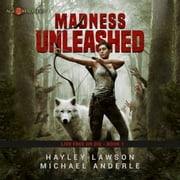 Madness Unleashed - Age of Madness - A Kurtherian Gambit Series audiobook by Hayley Lawson