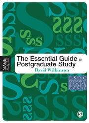 The Essential Guide to Postgraduate Study ebook by Dr David Wilkinson