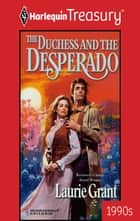 The Duchess And The Desperado ebook by Laurie Grant