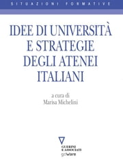 Idee di Università e strategie degli Atenei italiani ebook by a cura di Marisa Michelini