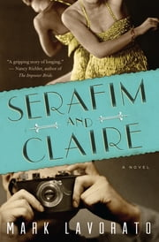 Serafim and Claire ebook by Mark Lavorato