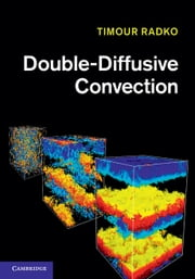 Double-Diffusive Convection ebook by Timour Radko