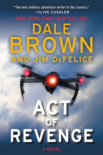 Act of Revenge - A Puppet Master Thriller ebook by Dale Brown,Jim DeFelice