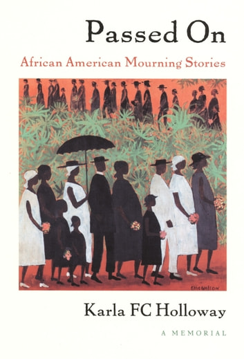Passed On - African American Mourning Stories, A Memorial ebook by Karla FC Holloway