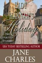 Lady Hannah's Holiday (Spirited Storms #5) ebook by Jane Charles