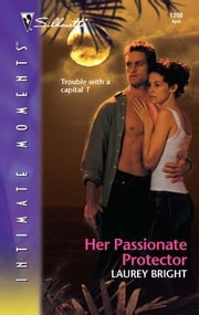 Her Passionate Protector ebook by Laurey Bright