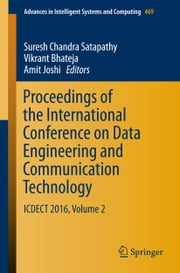Proceedings of the International Conference on Data Engineering and Communication Technology - ICDECT 2016, Volume 2 ebook by Satapathy Suresh Chandra,Vikrant Bhateja,Amit Joshi