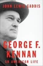 George F. Kennan - An American Life eBook by John Lewis Gaddis
