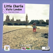 Little Charlie Visits London (Bilingual English-Portuguese) ebook by J.N. PAQUET