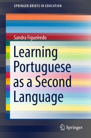 Learning Portuguese as a Second Language ebook by Sandra Figueiredo