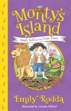 Beady Bold and the Yum-Yams: Monty's Island 2 ebook by Emily Rodda, Lucinda Gifford