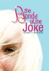 The Blonde of the Joke ebook by Bennett Madison