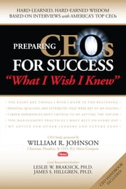 Preparing Ceos for Success: What I Wish I Knew ebook by Braksick, Leslie W.