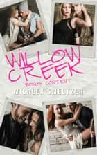 Willow Creek Bonus Content ebook by Micalea Smeltzer