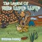 The Legend of Willie Lump Lump ebook by Kathleen Beining