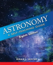 Astronomy - A Self-Teaching Guide, Eighth Edition ebook by Dinah L. Moche