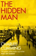 The Hidden Man ebook by Charles Cumming