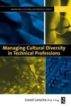 Managing Cultural Diversity in Technical Professions ebook by Lionel Laroche
