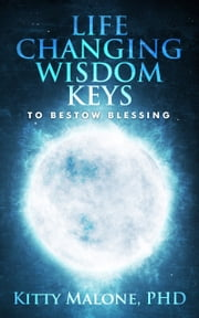 Life Changing Wisdom Keys ebook by Global Faith Publishing LLC