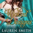Wicked Designs audiobook by Lauren Smith