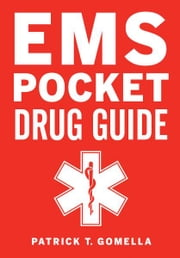 EMS Pocket Drug Guide ebook by Patrick Gomella