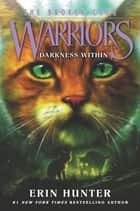 Warriors: The Broken Code #4: Darkness Within ebook by Erin Hunter