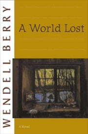 A World Lost ebook by Wendell Berry