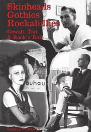 Skinheads - Gothics - Rockabillies - Gewalt, Tod & Rock'n'Roll ebook by Susanne El-Nawab