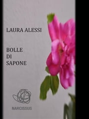 Bolle di sapone ebook by Laura Alessi